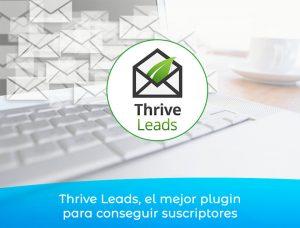 Thrive Leads, el mejor plugin para conseguir suscriptores